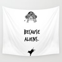 aliens Wall Tapestries featuring Because Aliens. by J ō v