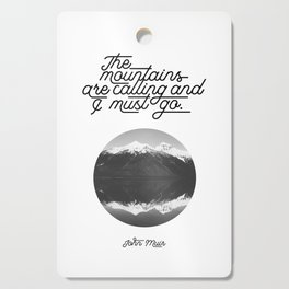 The mountains are calling and I must go (John Muir Quote) Cutting Board