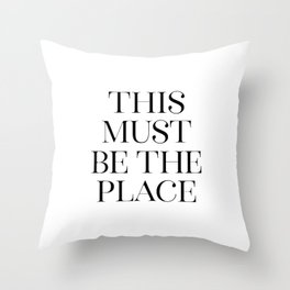 This Must Be The Place, Black And White, Wall Art, Bedroom Print Deko-Kissen