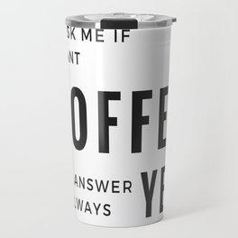 Coffee Equals YEs Travel Mug