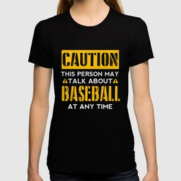 CAUTION - Baseball Fan T-shirt