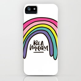 Be a unicorn iPhone Case