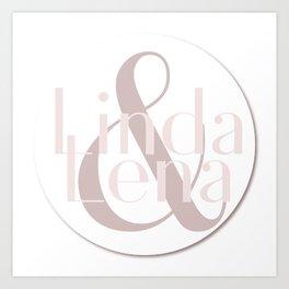 Linda & Lena Art Print