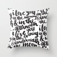 lettering Throw Pillows featuring I love you in the morning by Matthew Taylor Wilson
