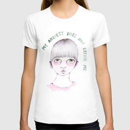 My anxiety does not define me T-shirt