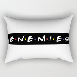 friends and enemies Rectangular Pillow