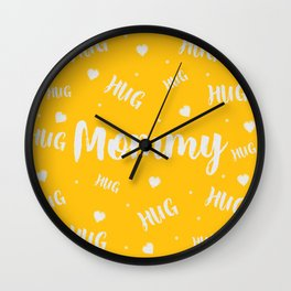 Mommy Hug Yellow / Trendy mom shirt, New Mom Gift, Mothers Day Gift Wall Clock