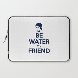 Be Water, My Friend Laptop Sleeve