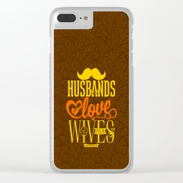 Husbands, love your wives and do not be harsh with them. Clear iPhone Case