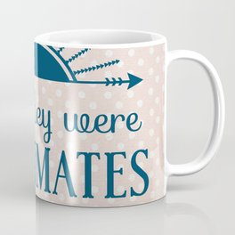 And They Were Roommates (Pink) Coffee Mug