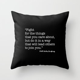 Fight for the things that you care about Throw Pillow
