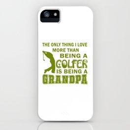 Grandpa Over Golf iPhone Case