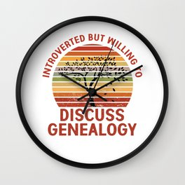 Introverted But Willing To Discuss Genealogy Genealogist Ancestry Gift Wall Clock