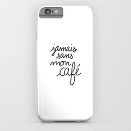 Never Without My Coffee / Cute Coffee Dates iPhone Case