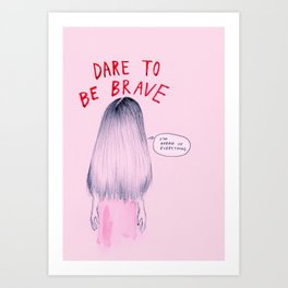 Dare to be Brave Art Print