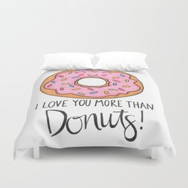 I Love You More Than Donuts Duvet Cover