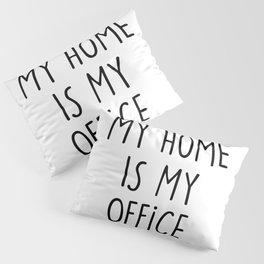 HOME OFFICE Pillow Sham