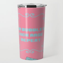Chew Bubble gum kick arse repeat - They Live inspired movie artwork Travel Mug