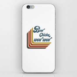 Bow Chicka Wow Wow iPhone Skin