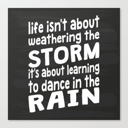 Learning To Dance In The Rain Canvas Print