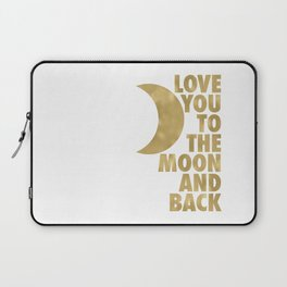 Love You to the Moon and Back, Gold and White Palette Laptop Sleeve
