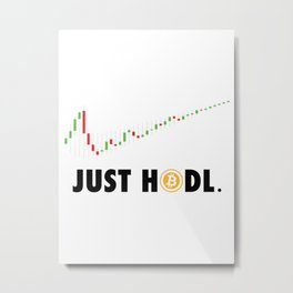 JUST HODL IT Metal Print
