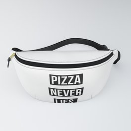 PIZZA NEVER LIES Fanny Pack