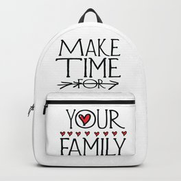 Make time for your family Backpack