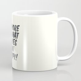 Do more of what makes you happy, handwritten positive vibes, inspirational, motivational quote Coffee Mug