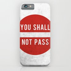 you shall not pass iPhone 6 Slim Case