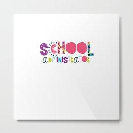 Cute School Administrator Gift Idea Back to School Metal Print