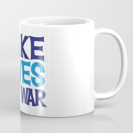 Make Waves Not War, Swim Team Swimmers Coffee Mug