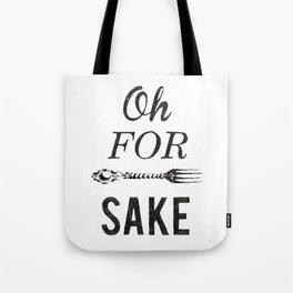 Oh For Fork Sake! Tote Bag
