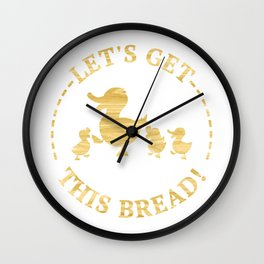 Let's Get This Bread Funny Duck Meme Wall Clock