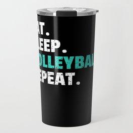 Eat Sleep Volleyball Gift Player Coach Mom Travel Mug