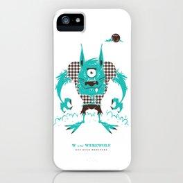 W is for Werewolf iPhone Case
