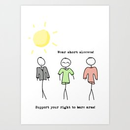 Wear short sleeves Art Print