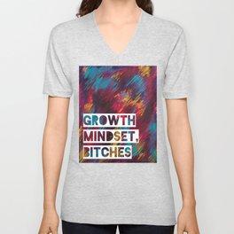 Growth Mindset, Bitches Unisex V-Neck