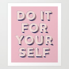 Do it for yourself - typography in pink Art Print