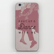 Shut Up & Dance with Me iPhone & iPod Skin