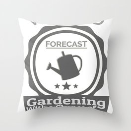Weekend Forecast Gardening With Chance Of Drinking Throw Pillow