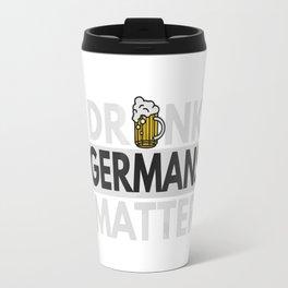 Drunk Germans Matter Travel Mug
