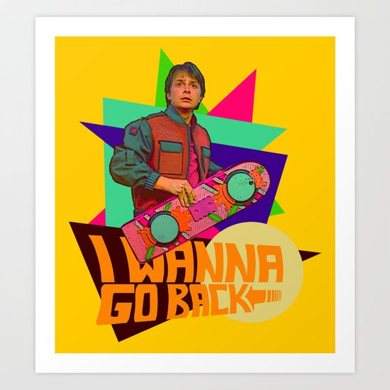 I Wanna Go Back!  |  Hoverboard  |  80's Inspiration Art Print