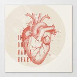 If I Only Had A Heart Canvas Print