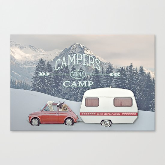 NEVER STOP EXPLORING - CAMPERS GONNA CAMP Canvas Print