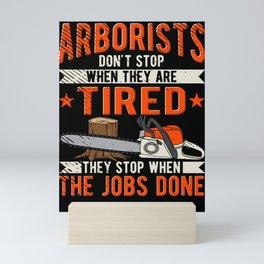 Arborist Arborists Don't Stop Lumberjack Mini Art Print