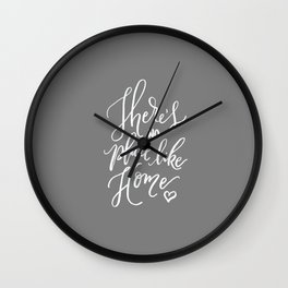 There's No Place Like Home on Warm Gray Wall Clock