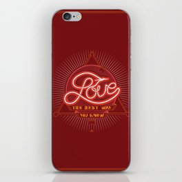 Love The Best Way You Know iPhone Skin