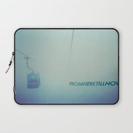 fromheretillnow Laptop Sleeve