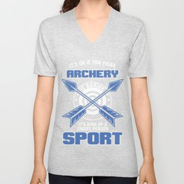 Bowman Archers Arrows Bows Target Shooting Gift It's Ok If You Think Archery Is Boring Funny Unisex V-Neck